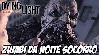 Dying Light - ZUMBIS NO ESCURO SOCORRO