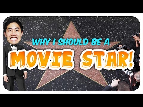 Why I Should Be A Movie Star!