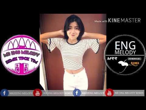 មកដល់ទៀតហើយបទថ្មីសម្រាប់អូនៗNew Melody Mr Eng Melody Remix and Mr Kdey Remixw