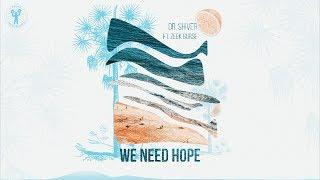 Dr. Shiver - We Need Hope (feat. Zeek Burse)