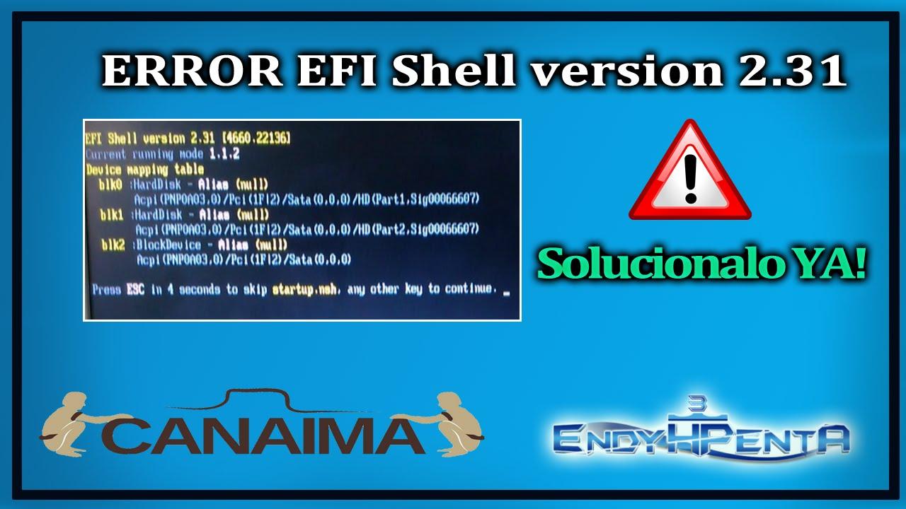 ☛ERROR EFI Shell version 2 31 ★ SOLUCIONALO YA!   2018