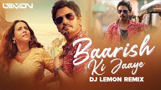 Baarish Ki Jaaye - DJ Lemon | B Praak Ft Nawazuddin Siddiqui & Sunanda | Jaani | Arvindr Khaira |