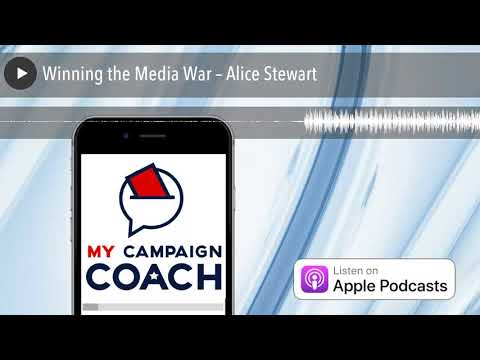 Winning the Media War – Alice Stewart