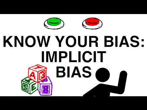 Know Your Bias: Implicit Bias