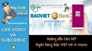Hướng dẫn liên kết ngân hàng Bảo Việt với ví momo