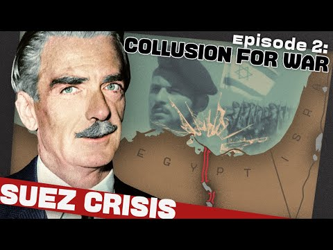 Britain, France, and Israel's War Collusion | The Suez Crisis | Prelude 2