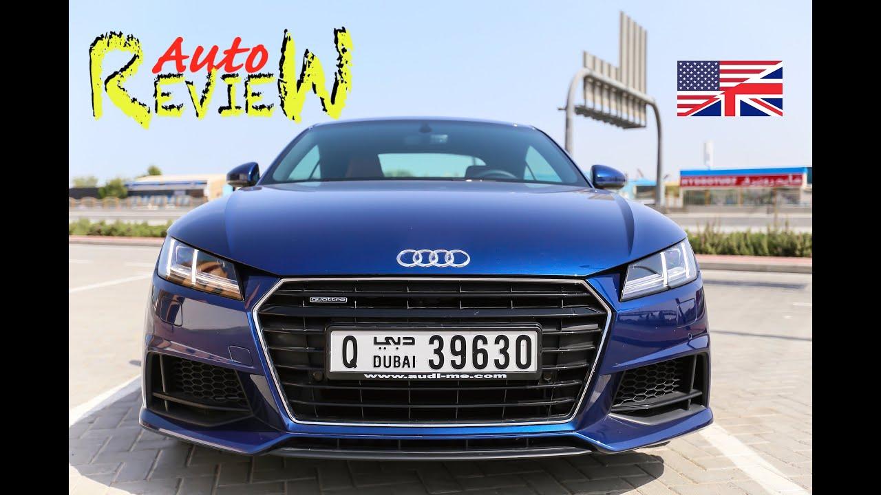 2015 Audi Tt 45 Tfsi Quattro S Tronic Autoreview Dubai Episode