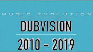 DUBVISION: MUSIC EVOLUTION (2010 - 2019)