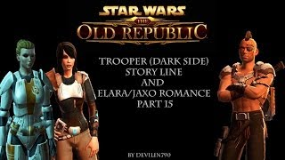 Star Wars The Old Republic: Trooper (Dark side) story line and Jaxo/Elara romance part 15