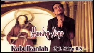 Download lagu Handry Noya Kabulkanlah MP3
