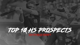 Top 10 HS Prospects - 2018 MLB Draft