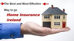home insurance in ireland :the true about it !
