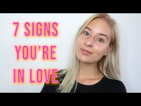 ♥ 7 SIGNS YOU'RE IN LOVE ♥