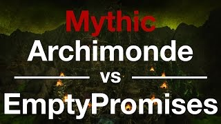 Archimonde Mythic vs EmptyPromises - Multi PoV