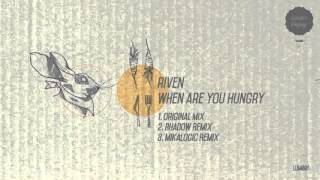 Riven - When Are You Hungry (Mikalogic Remix) [Lauter Unfug]