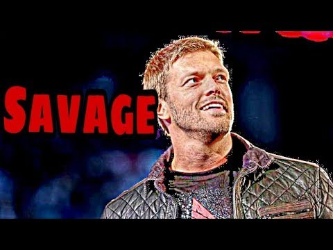 Edge Most Savage Moments