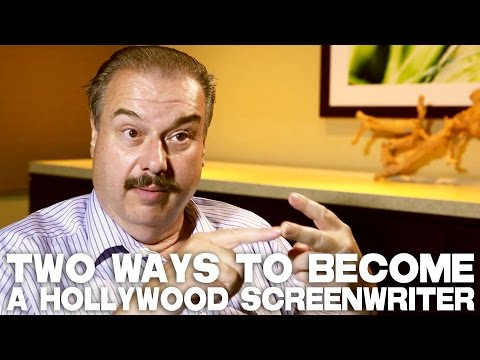 Two Ways To Become A Hollywood Screenwriter by William C. Martell