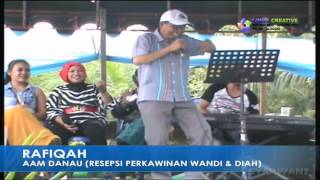 Download Video RAFIQAH... Aam Danau (Resepsi Perkawinan Wandi & Diah) MP3 3GP MP4