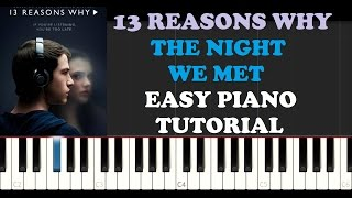 13 Reasons Why - The Night We Met (EASY Piano Tutorial)