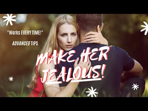 How to make ex girlfriend jealous