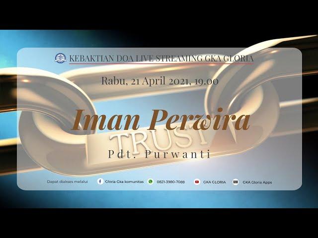 Kebaktian Doa Rabu Live Streaming - Pdt. Purwanti - 21 April 2021