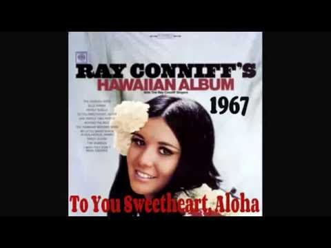 RAY CONNIFF - TO YOU, SWEETHEART, ALOHA