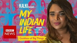 My Indian Life: The Goddess of Big Things- BBC News