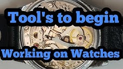 Watch Repair Tool's you will need to start working on Watches