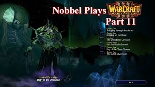 Nobbel Plays: Warcraft 3 Reign of Chaos - Part 11