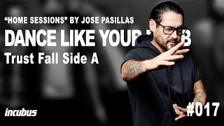 Incubus - José Pasillas: Dance Like You're Dumb (Home Performance)