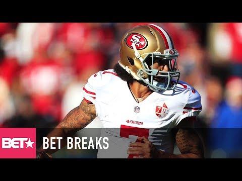 Download Youtube: Kaepernick Files Grievance Against The NFL - BET Breaks