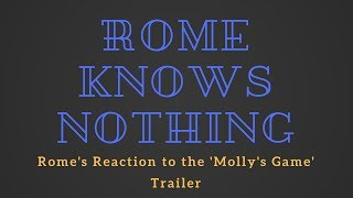 Rome's Reaction to the 'Molly's Game' Trailer