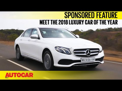 Why The Mercedes Benz E Class Is The 2018 Luxury Car Of The Year I
