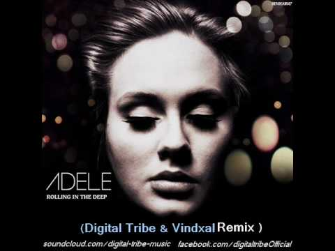 Adele - Rolling In The Deep ( Digital Tribe & Vindaxl Remix