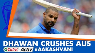 #CWC19: DHAWAN hundred crushes AUSTRALIA: Castrol Activ #AakashVani