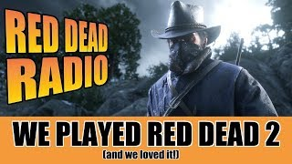 We've Played Red Dead Redemption 2!!! - Red Dead Radio Ep. 20