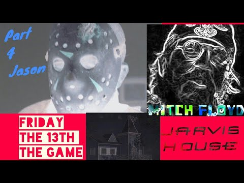 Friday the 13th The Game: Part 4 Jason is Here! New Jarvis House Map and Counselor Mitch Floyd!