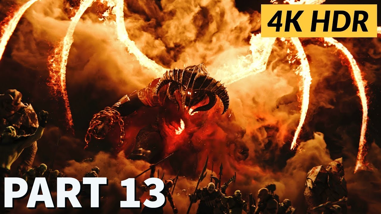 Part 13 Balrog Middle Earth Shadow Of War 4k Hdr