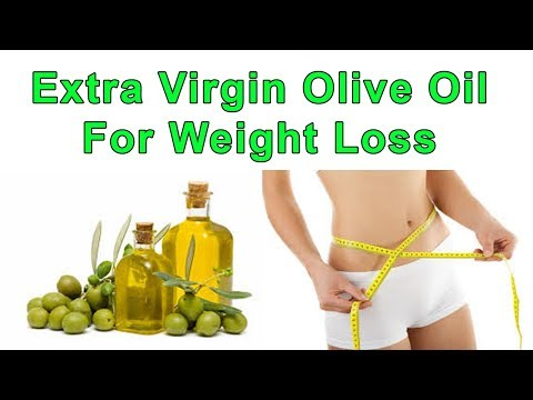 Extra Virgin Olive Oil For Weight Loss | How to Use Olive Oil For Weight Loss