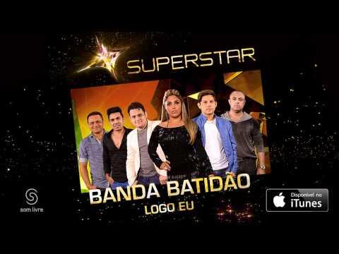 Banda Batidão - Logo Eu (SuperStar)