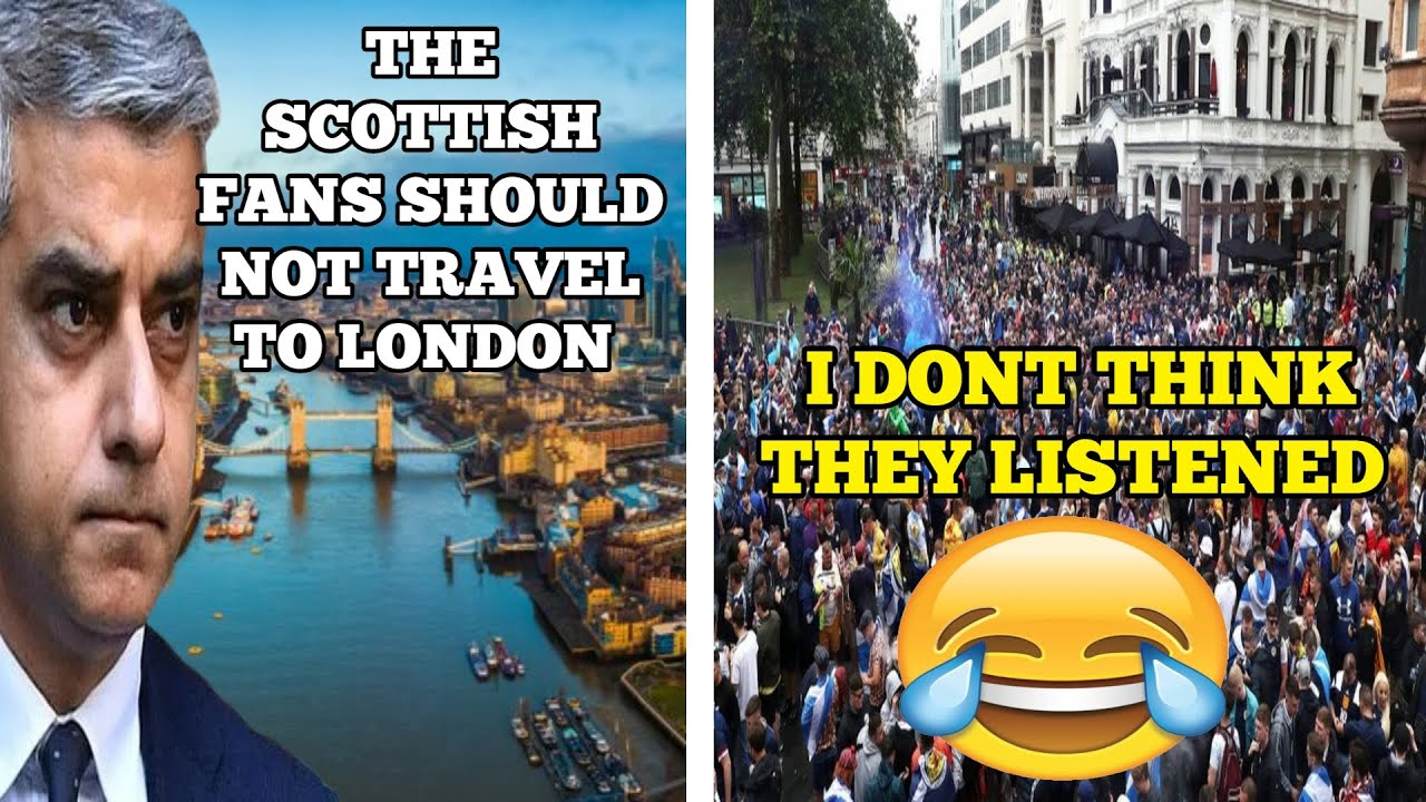 Sadiq Khan Asked Scotland Fans To Stay Away From London..... The Scots Told Him Where To Go 😂🤣