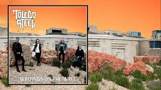 Toledo Steel - Writing's on the Wall (Official Track)