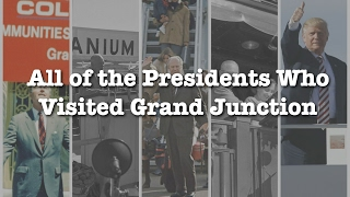 All of the US Presidents Who Visited Grand Junction