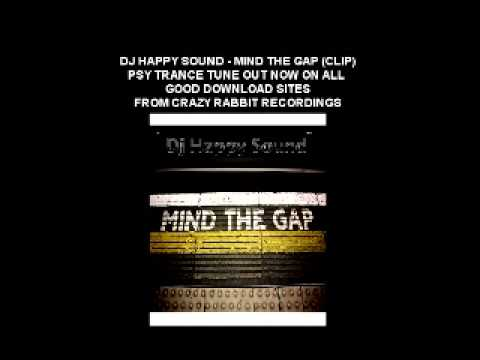 DJ Happy Sound - Mind The Gap, Psy Trance tune out NOW on Beatport and Junodownload !