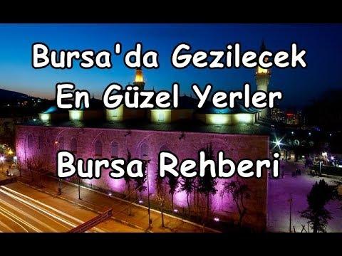 Bursa'da Gezilecek En Güzel Yerler l Bursa Gezi Rehberi