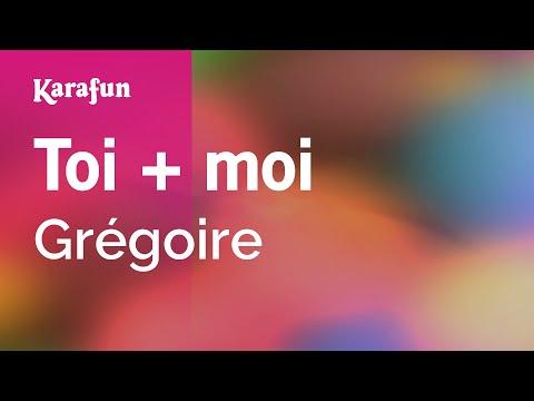 Karaoke Toi + moi - Grégoire * thumbnail