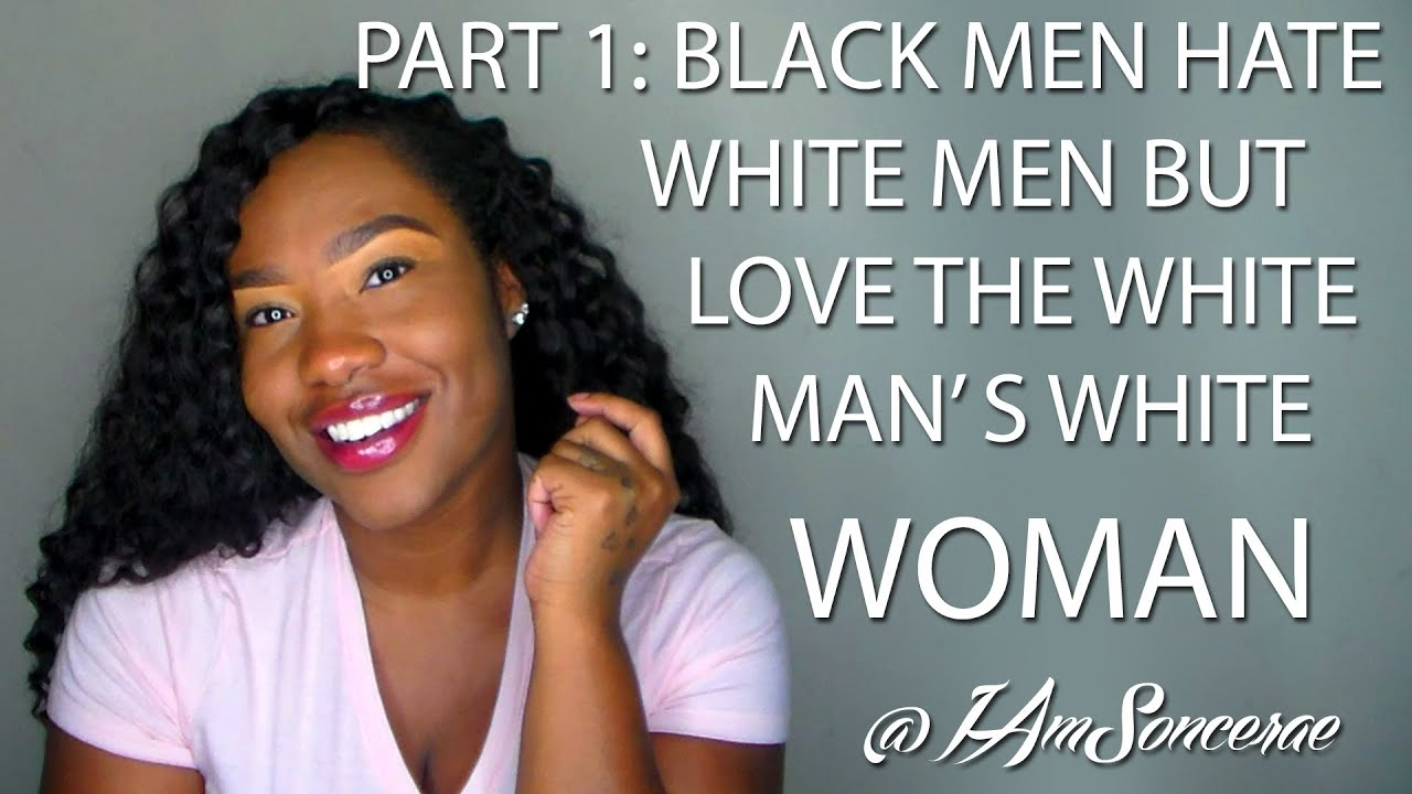 Part 1 Black Men Hate White Men But Love White Mens White Women Sonceraevideos - Youtube-3738