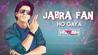 Jabra Fan Ho Gaya ( Fan Anthem ) - Dj Harsh