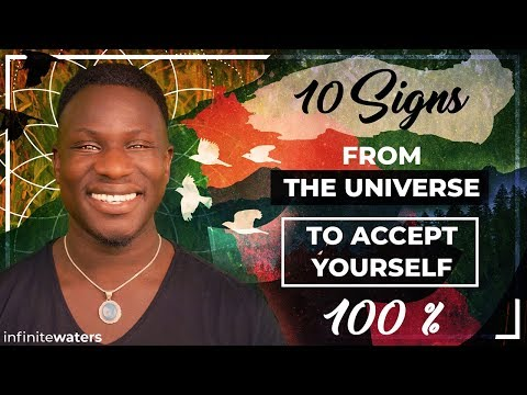 10 Signs From the Universe to Accept Yourself 100% Now