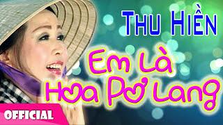 Thu Hiền - Em Là Hoa Pơ Lang [Official Audio]